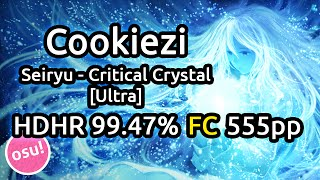 getlinkyoutube.com-Cookiezi | Seiryu - Critical Crystal [Ultra] HDHR 99.47% FC 555pp | Liveplay w/ Twitch Chat
