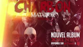 El Matador - Charbon (ft. Mik Délit )