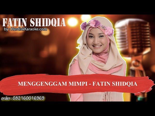 MENGGENGGAM MIMPI   FATIN SHIDQIA Karaoke