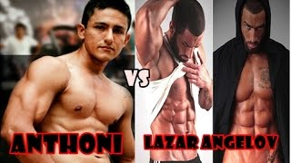 getlinkyoutube.com-Anthoni Montalvan VS Lazar Angelov | Fitness Motivation HD
