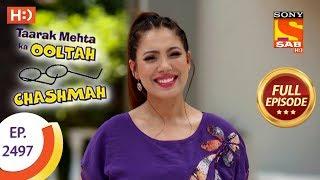 Taarak Mehta Ka Ooltah Chashmah - Ep 2497 - Full Episode - 26th June, 2018