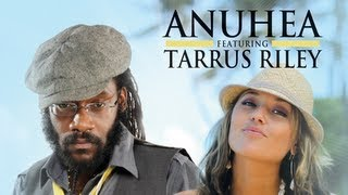 Anuhea - Only Man in the World (ft. Tarrus Riley)