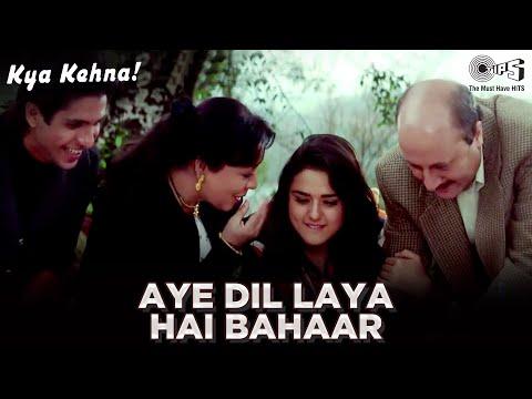 Kya Kehna (Preity Zinta) - Aye Dil Laya Hai Bahar (Full Song) HD