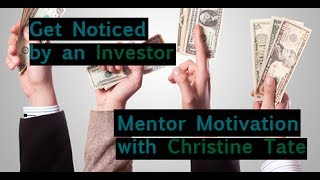 Get Noticed By An Investor…..