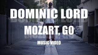 Dominic Lord - Mozart, Go