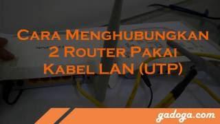 Cara Menghubungkan Dua Router Wi Fi Pakai Kabel LAN (UTP)