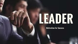 LEADER (Motivational Video)