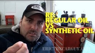 getlinkyoutube.com-Re:  Regular Oil vs Synthetic Oil -EricTheCarGuy