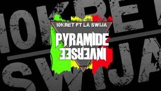 10kret - Pyramide inversée (ft. La Swija)