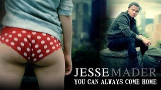 You Can Always Come Home - Jesse Mader - Official Music Video