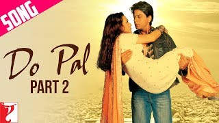 Do Pal Song | Part 2 | Veer-Zaara | Shah Rukh Khan | Preity | Lata Mangeshkar | Sonu Nigam width=