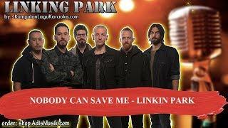 NOBODY CAN SAVE ME -  LINKIN PARK Karaoke