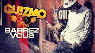 Guizmo - Barrez-vous