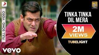 Tinka Tinka Dil Mera   Full Song Video  Tubelight  Salman Khan  Pritam  Rahat