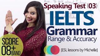 getlinkyoutube.com-IELTS Speaking Test (L3) - Grammar Range & Accuracy (Score better band in IELTS exam)
