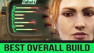 FALLOUT 4 - BEST CHARACTER BUILD OVERALL - SPECIAL Beginners Guide