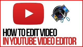 getlinkyoutube.com-How To Edit Videos Using The YouTube Video Editor - FULL TUTORIAL