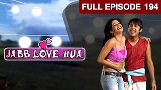 Jab Love Hua - Hindi Serial - Episode 194 - Zee Tv - Full Episode