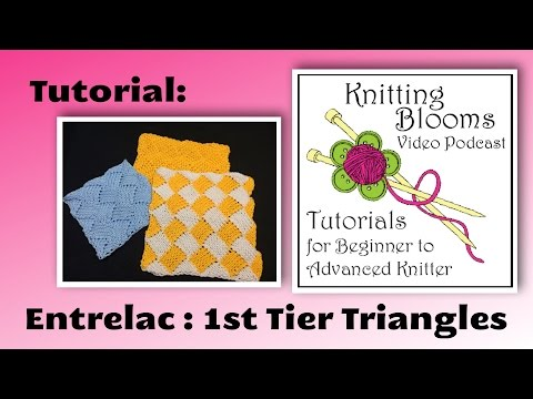 Entrelac - 1st Tier - Tutorial - knitting Blooms