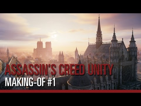 Assassin's Creed Unity - Making-of #1: Nouveau moteur, nouveau gameplay
