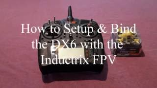 getlinkyoutube.com-How to Setup and Bind the DX6 to the Inductrix Fpv