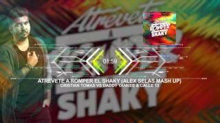 Cristian Tomas VS Daddy Yankee Y Calle 13   Atrevete A Romper El Shaky (Alex Selas Mash Up)
