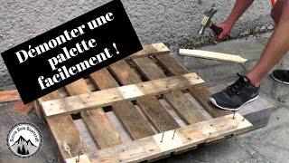 Comment démonter une palette le plus facilement possible !