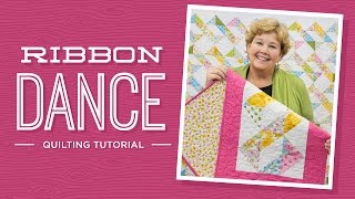 Learn to make the Ribbon Dance Quilt with Jenny!