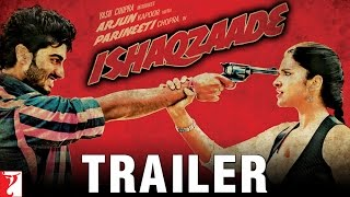 Ishaqzaade - Official Trailer | Arjun Kapoor | Parineeti Chopra