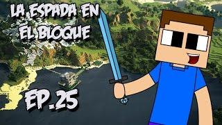 getlinkyoutube.com-Minecraft: La Espada en el Bloque | Ep.25 | VAMOS A LA AVENTURA! | Serie de Supervivencia