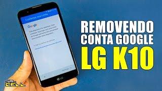 getlinkyoutube.com-Removendo a conta Google do LG K10 (K430TV) #UTICell