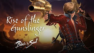 "Blade & Soul - ""Rise of the Gunslinger"" Trailer"