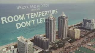 Room Temperature - Don't Let Go