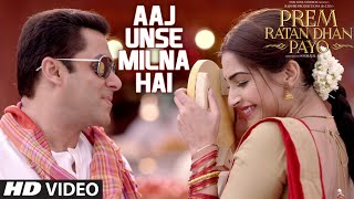 getlinkyoutube.com-Aaj Unse Milna Hai VIDEO Song | Prem Ratan Dhan Payo | Salman Khan, Sonam Kapoor