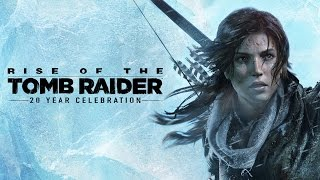 Rise of the Tomb Raider - 20 Year Celebration Launch Trailer