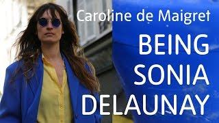 getlinkyoutube.com-Caroline de Maigret – Being Sonia Delaunay