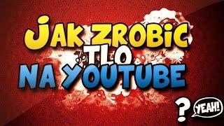 getlinkyoutube.com-Poradnik #1 - Jak zrobić własne tło na YouTube ?