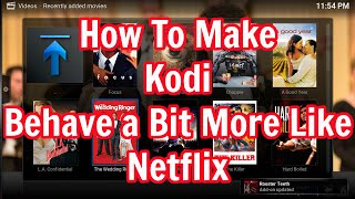getlinkyoutube.com-How To Make Kodi Act a Bit More Like Netflix