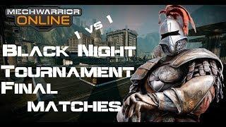 MechWarrior Online --BLACK NIGHT TOURNEY 1v1- (Final Matches)