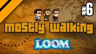 Mostly Walking - Loom - P6