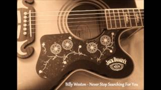 Billy Weston - Never Stop Searching For You