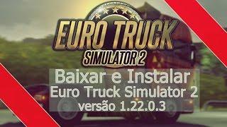 getlinkyoutube.com-Como Baixar e instalar Euro Truck Simulator 2 1.22.0.3s + (28 DLCs) + ACESSÓRIOS DA CABINE