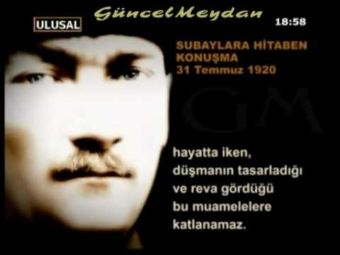 Mustafa Keml ATATRK'n Subaylara Hitaben Konumas