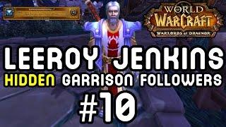 LEEROY JENKINS: Hidden Garrison Followers #10 (Warlords of Draenor)