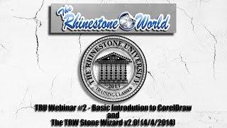 getlinkyoutube.com-TRU Webinar #2 - Basic Introdution to CorelDraw and the TRW Stone Wizard v2.0! (4/4/2014)