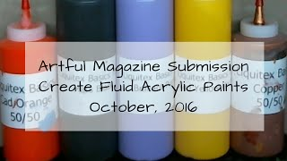getlinkyoutube.com-HOW TO:  Make Fluid Acrylic Paints -- Artful Magazine Submission Oct 2016