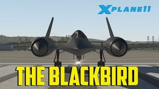 getlinkyoutube.com-X-Plane 11 Beta - The Blackbird