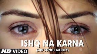 Ishq Na Karna (Sad Songs Medley)   Full HD Video Song   Phir Bewafai