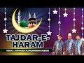 Tajdar e Haram Full Audio Song | Superhit Islamic Qawwali | Muhammad saw | Hindi Islamic Video