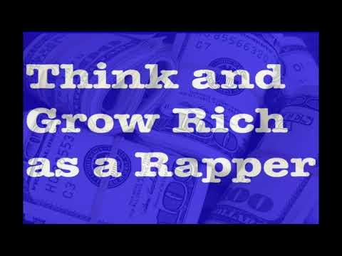 Think and Grow Rich as a Rapper
